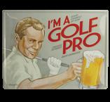 Man Cave Art - I'm a Golf Pro
