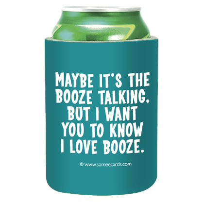 "Someecards ""Booze Talking"" Can Cooler"
