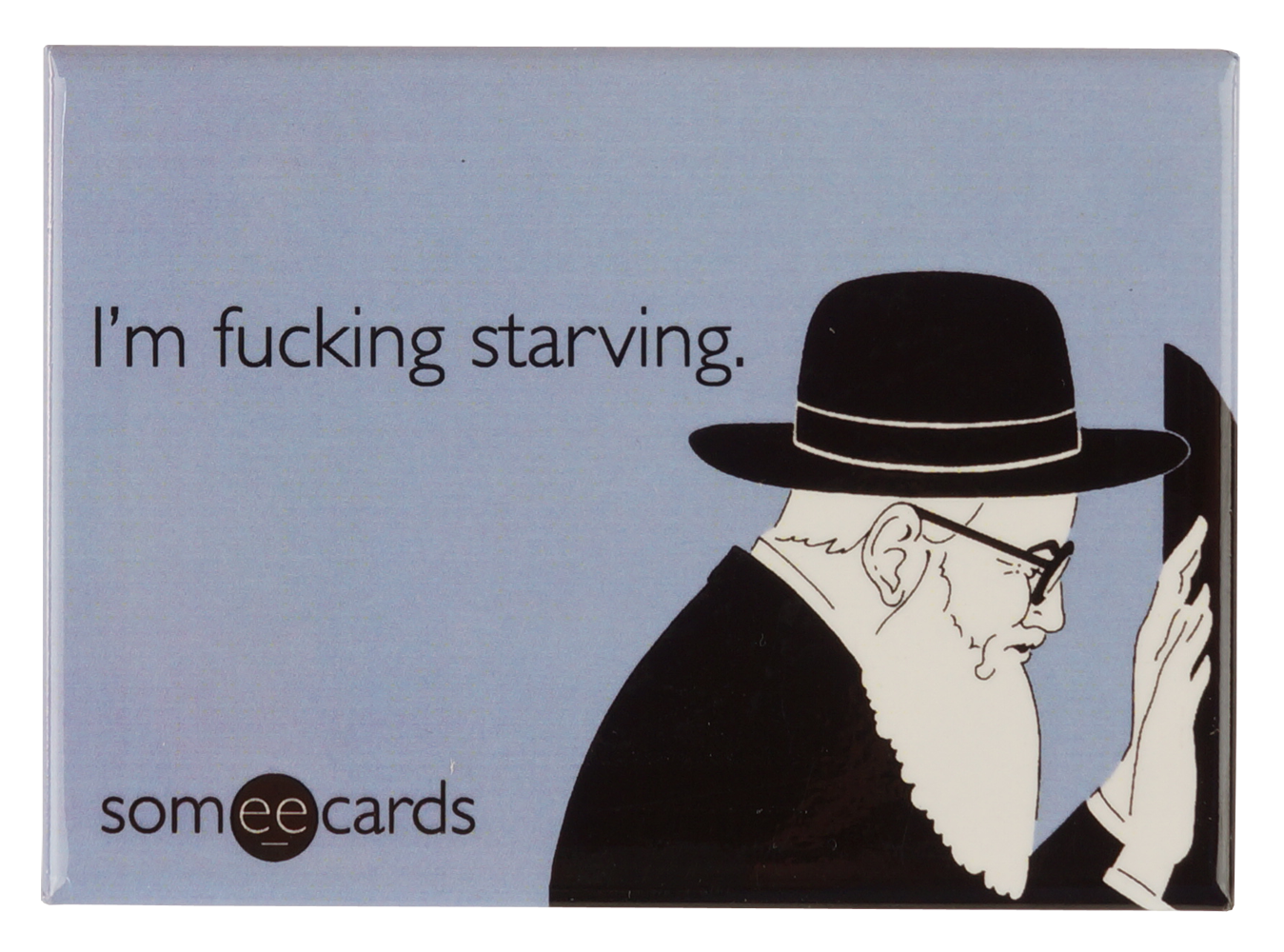 "Someecards ""Starving"" Magnet"