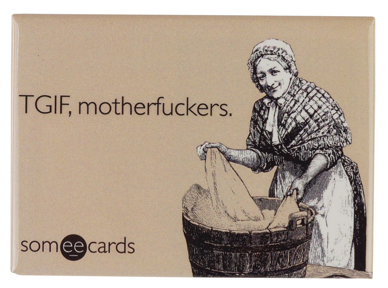 "Someecards ""TGIF"" Magnet"