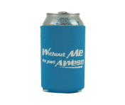 "BustedTees ""Without Me, It's Aweso"" Can Cooler"