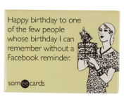 "Someecards ""Facebook Reminder"" Magnet"