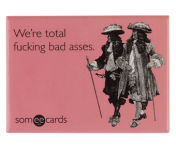 "Someecards ""Bad Asses"" Magnet"