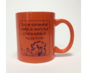 "Someecards ""Irreplaceable at Happy Hour"" Mug - Orange"