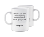 "Someecards ""Work Overwhelming"" Mug"