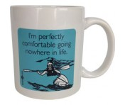 "Someecards ""Perfectly Comfortable"" Mug"
