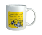 "Someecards ""Can't Lay Us Off"" Mug"